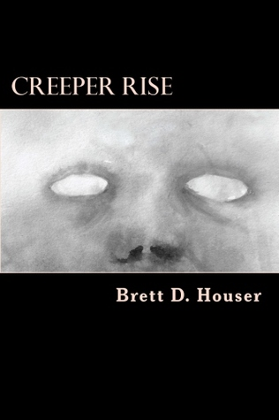 Creeper Revelation: After Everything Else Book 3 Brett D. Houser