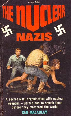 The Nuclear Nazis Ken Macaulay