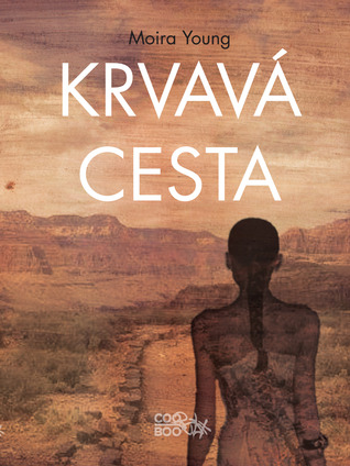 Krvavá cesta (Dust Lands, #1)  by  Moira Young