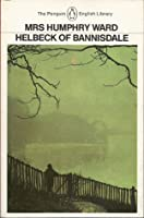 Helbeck of Bannisdale (Victorian fiction : Novels of faith and doubt) Mary Augusta Ward