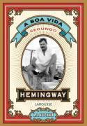 A boa vida segundo Hemingway  by  A.E. Hotchner