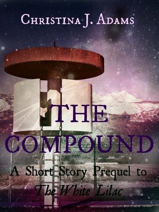 The Compound  by  Christina J. Adams