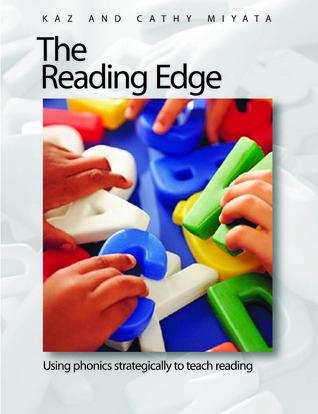 Reading Edge, The: Using Phonics Strategically to Teach Reading  by  Cathy Miyata