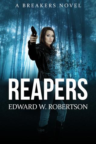 Reapers (Breakers, #4)  by  Edward W. Robertson