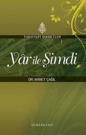 Yâr İle Şimdi  by  Ahmet Çağıl