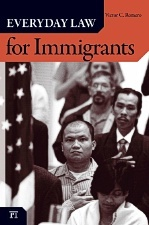 Everyday Law for Immigrants (Everyday Law)  by  Victor C. Romero