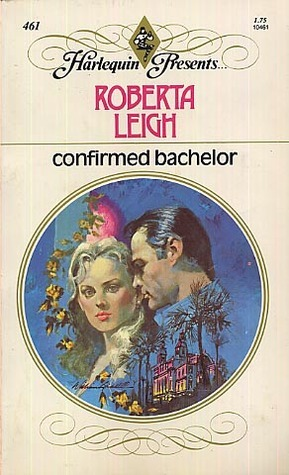 Confirmed Bachelor  by  Roberta Leigh