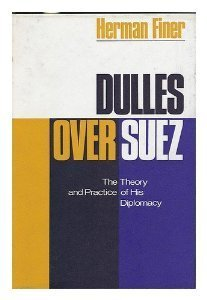 Dulles Over Suez  by  Herman Finer