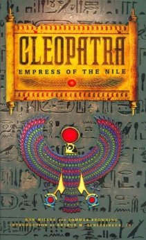 Cleopatra:  Empress of the Nile Ron Miller