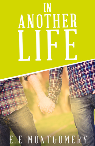In Another Life E.E. Montgomery