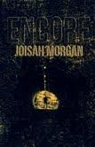 Encore  by  Josiah Morgan