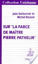 Sur La Farce De Maître Pierre Pathelin  by  Jean Dufournet