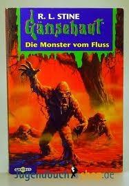 Die Monster vom Fluss (Gänsehaut, #42) R.L. Stine