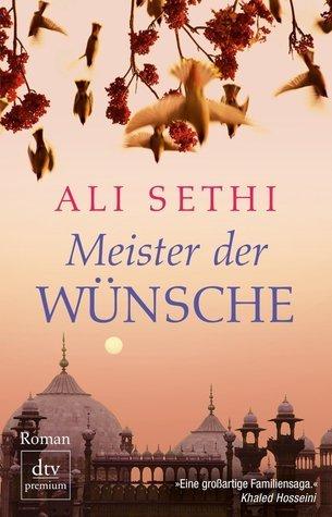 Meister Der Wünsche. Roman  by  Ali Sethi