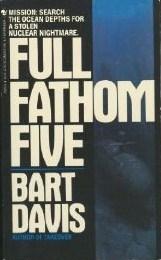 Full Fathom Five (Peter MacKenzie, #1) Bart Davis