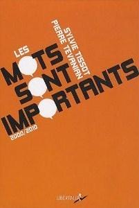 Les mots sont importants: 2000/2010  by  Sylvie Tissot