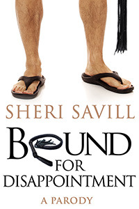 Bound for Disappointment: A Parody Sheri Savill