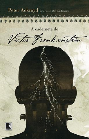 A Caderneta de Victor Frankenstein  by  Peter Ackroyd