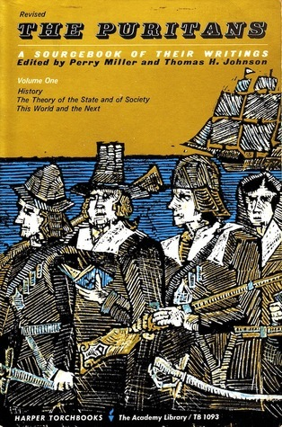The Puritans: A Sourcebook of Their Writings, Volume One Perry Miller