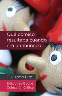 Qué cómico resultaba cuando era un muñeco Guillermo Piro