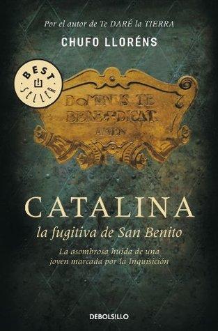 Catalina, la fugitiva de San Benito  by  Chufo Lloréns