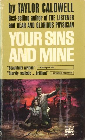 Your Sins and Mine  by  Taylor Caldwell