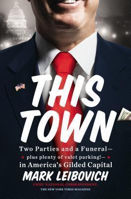 This Town Mark Leibovich