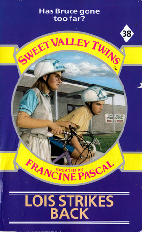 Lois Strikes Back (Sweet Valley Twins, #38) Francine Pascal