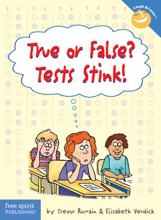 True or False? Tests Stink!  by  Trevor Romain