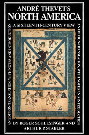 André Thevets North America: A Sixteenth-Century View André Thevet