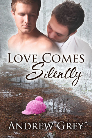 Love Comes Silently (Senses, #1) Andrew  Grey