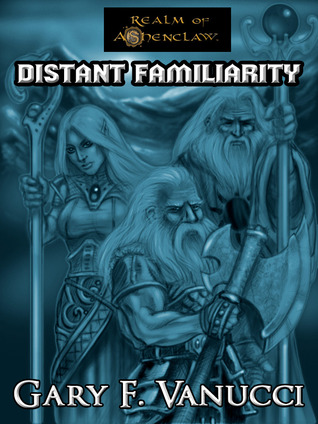 Distant Familiarity, Wothlondia Rising Gary F. Vanucci