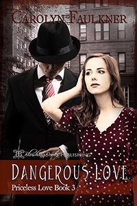 Dangerous Love, Priceless Love Book Three  by  Carolyn Faulkner