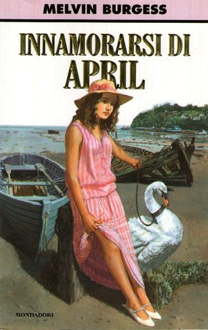 Innamorarsi di April  by  Melvin Burgess