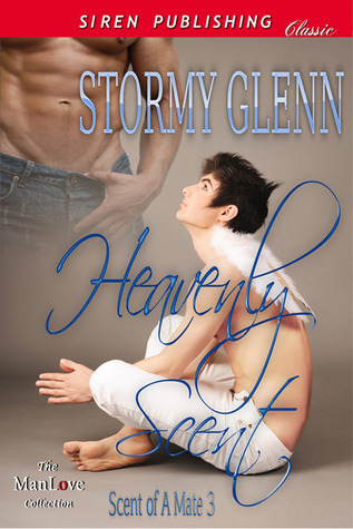 Heavenly Scent (Scent of a Mate #3)  by  Stormy Glenn