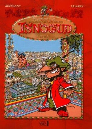 Die gesammelten Abenteuer des Großwesirs Isnogud: Buch 1  by  René Goscinny