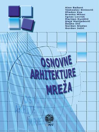 Osnovne arhitekture mreža  by  Alen Bažant