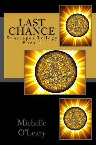 Last Chance (Sunscapes Trilogy, #1)  by  Michelle OLeary