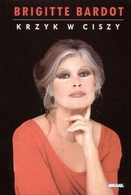 Krzyk w ciszy  by  Brigitte Bardot