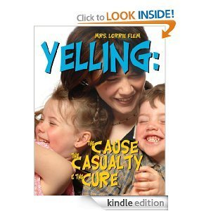 Yelling: The Cause, The Casualty, The Cure Lorrie Flem