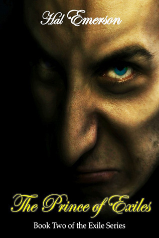 The Prince of Exiles (The Exile Series, #2)  by  Hal Emerson