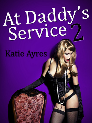 At Daddys Service 2 (At Daddys Service #2) Katie Ayres