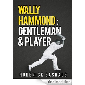 Wally Hammond: Gentleman & Player  by  Roderick Easdale