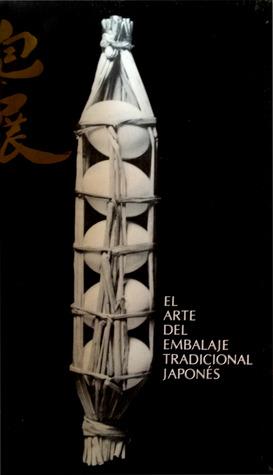 El arte del embalaje tradicional japonés.  by  Hideyuki Oka