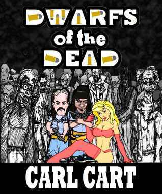 Dwarfs of the Dead Carl Cart