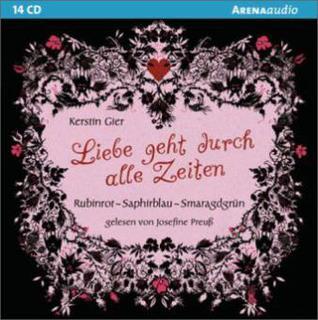 Rubinrot - Saphirblau - Smaragdgrün Liebe geht durch alle Zeiten Kerstin Gier
