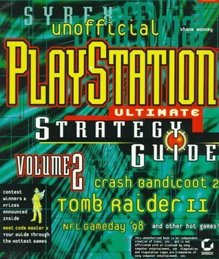 Unofficial Playstation Ultimate Strategy Guide: Volume 2  by  Shane Mooney