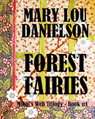 Forest Fairies  by  Mary Lou Danielson