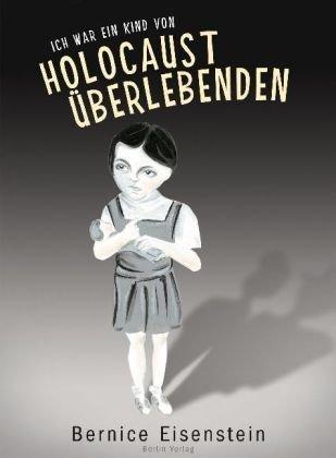 Ich war das Kind von Holocaust-Überlebenden Bernice Eisenstein