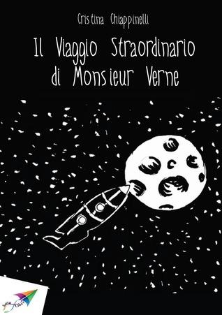 Il Viaggio Straordinario di Monsieur Verne Cristina Chiappinelli